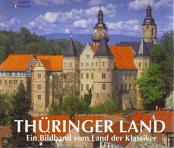 Thüringer Land - Ein Bildband vom Land der Klassiker