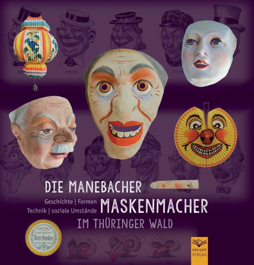 Die Manebacher Maskenmacher im Thüringer Wald