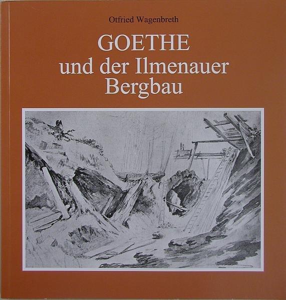 Goethe und der Ilmenauer Bergbau
