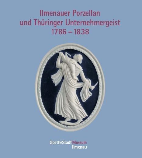 Ilmenauer Porzellan und Thüringer Unternehmergeist
